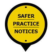 Safer Practice Notices